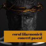 corul-filarmonicii-concert-pascal