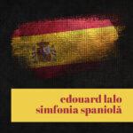 edouard-lalo-simfonia-spaniola