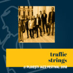 ploiesti-jazz-festival-2018-01-traffic-strings